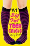 My Big Fat Teen Crisis