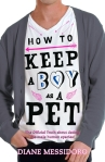 How to Keep a Boy As a Pet