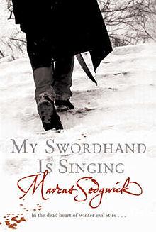 MySwordhandIsSinging-MarcusSedgwick