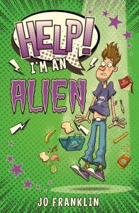 Help I'm an Alien by Jo Franklin